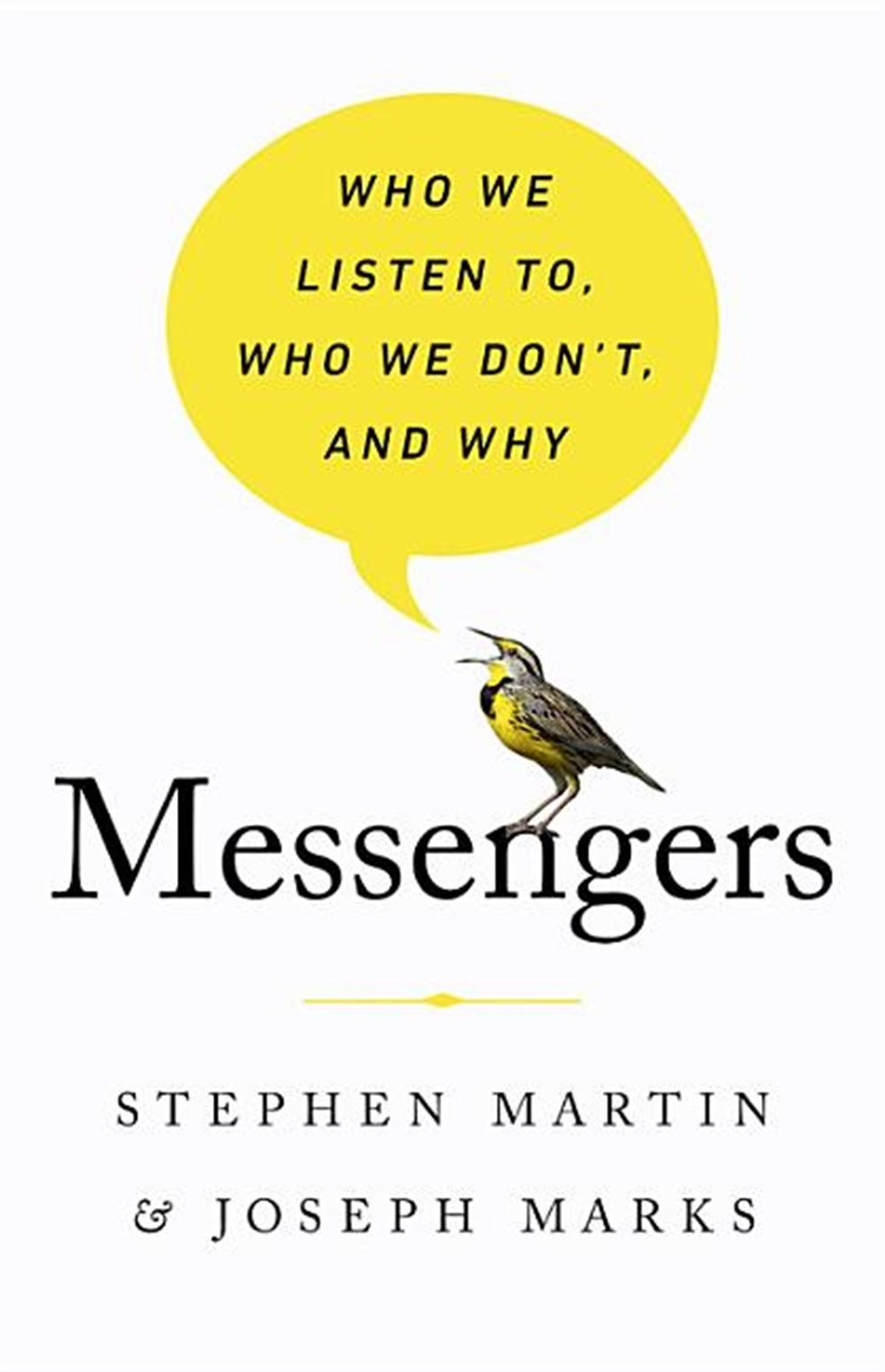 Messengers Who We Listen To, Who We Don't, and Why