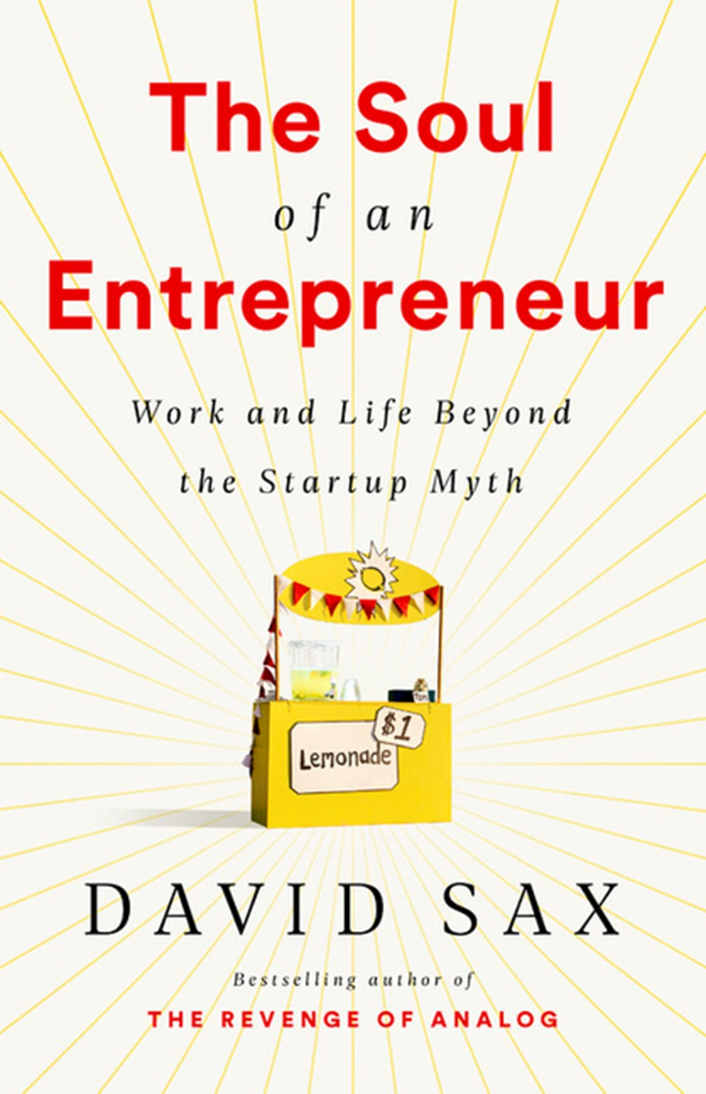 Soul of an Entrepreneur Work and Life Beyond the Startup Myth