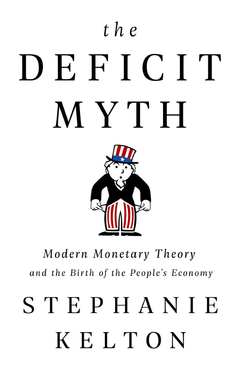 Deficit Myth Modern Monetary Theory and the Birth of the People's Economy