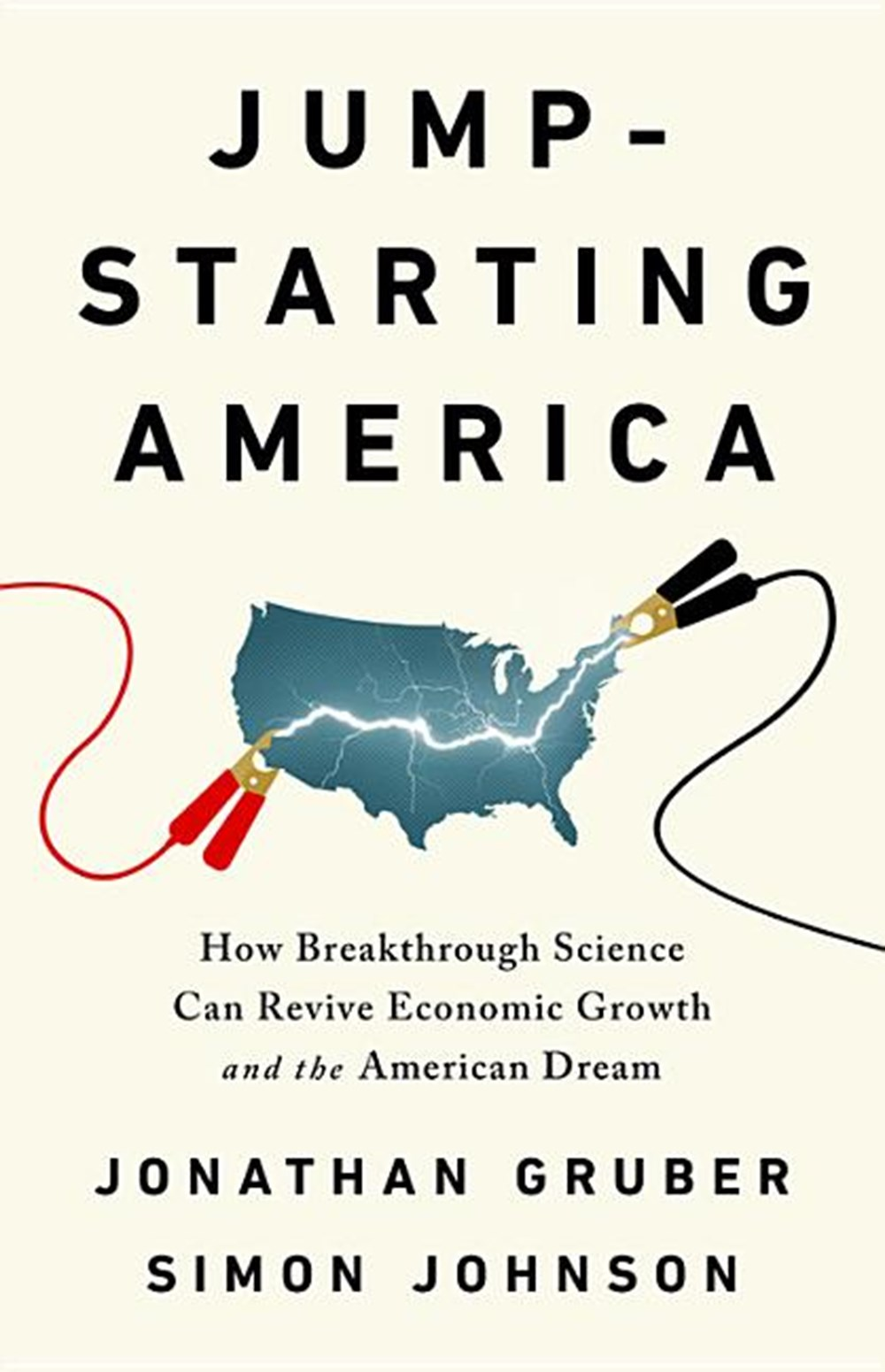 Jump-Starting America How Breakthrough Science Can Revive Economic Growth and the American Dream