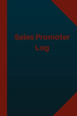 Sales Promoter Log (Logbook, Journal - 124 pages 6x9 inches): Sales Promoter Logbook (Blue Cover, Medium)