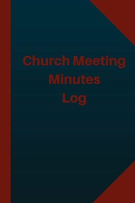 Church Meeting Minutes Log (Logbook, Journal - 124 pages 6x9 inches): Church Meeting Minutes Logbook (Blue Cover, Medium)
