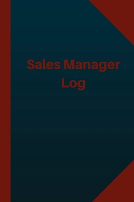 Sales Manager Log (Logbook, Journal - 124 pages 6x9 inches): Sales Manager Logbook (Blue Cover, Medium)