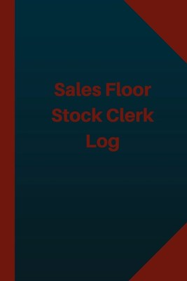 Sales Floor Stock Clerk Log (Logbook, Journal - 124 pages 6x9 inches): Sales Floor Stock Clerk Logbook (Blue Cover, Medium)