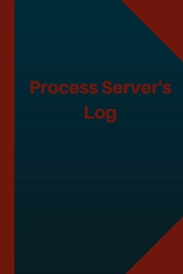Process Server Log (Logbook, Journal - 124 pages 6x9 inches): Process Server Logbook (Blue Cover, Medium)
