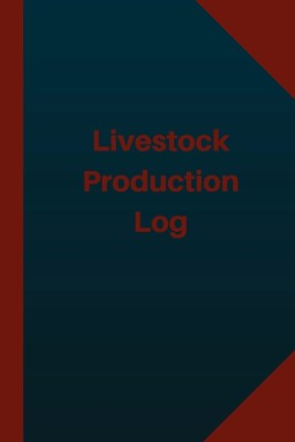 Livestock Production Log (Logbook, Journal - 124 pages 6x9 inches): Livestock Production Logbook (Blue Cover, Medium)