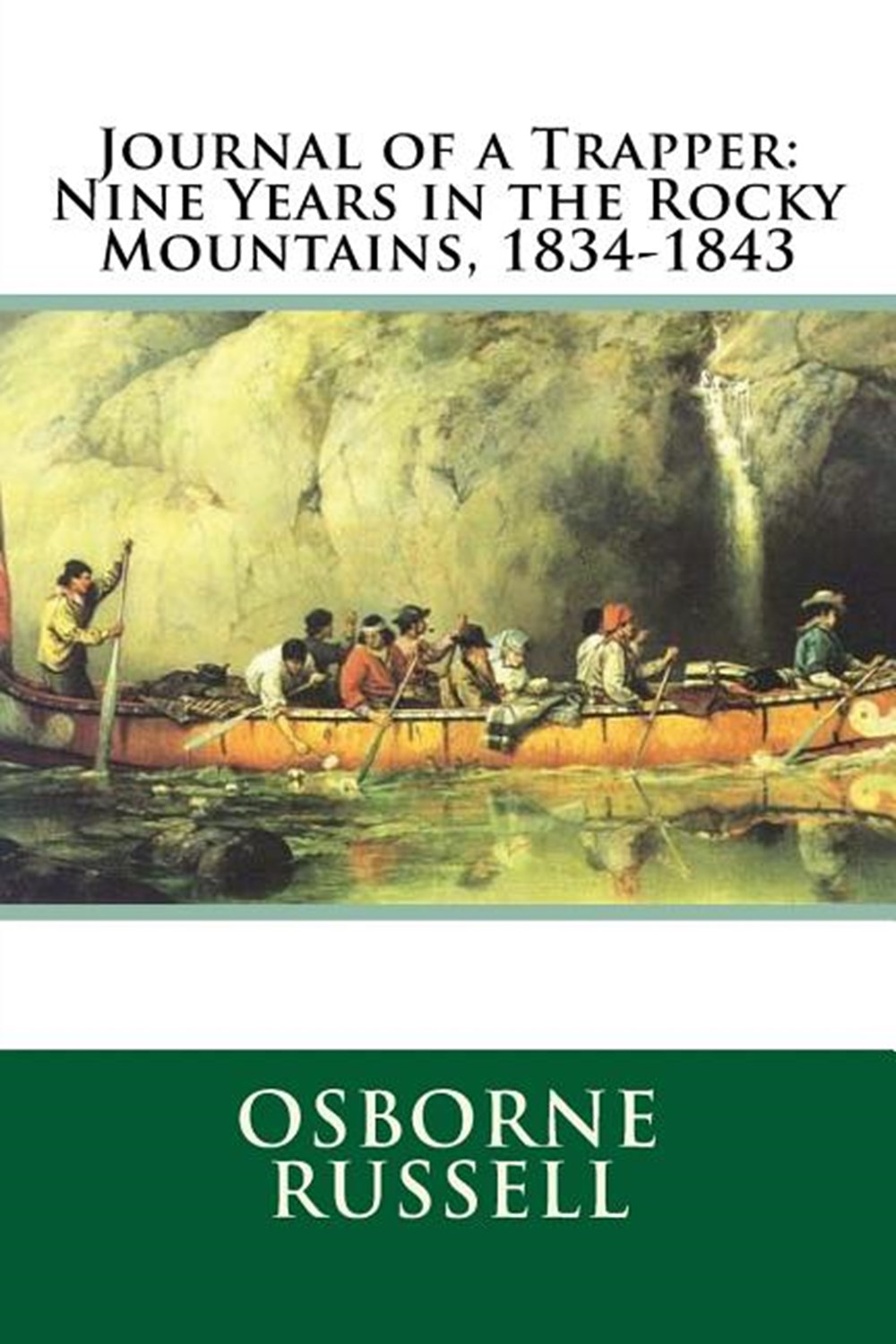 Journal of a Trapper Nine Years in the Rocky Mountains, 1834-1843