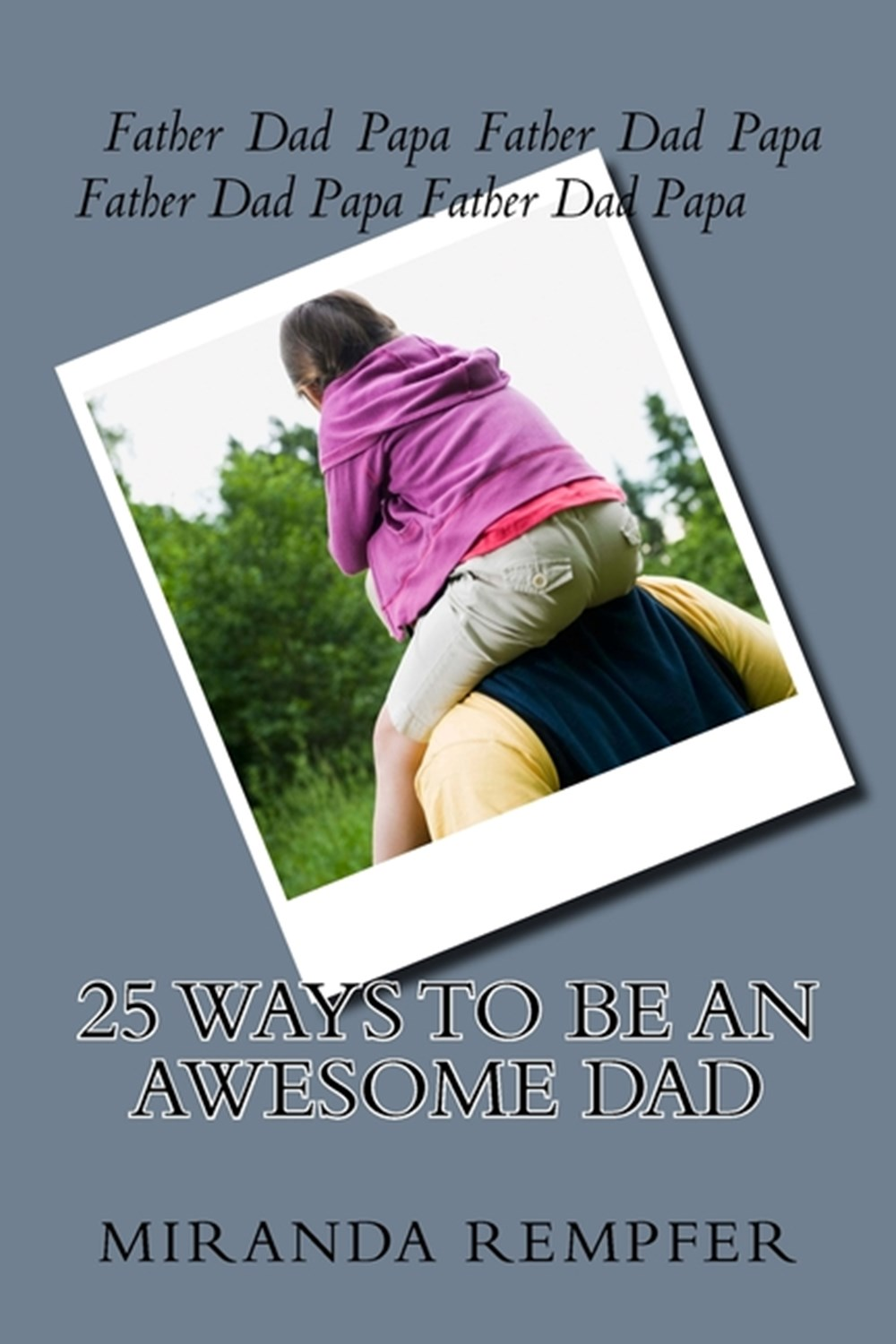 25 ways to be an AWESOME dad