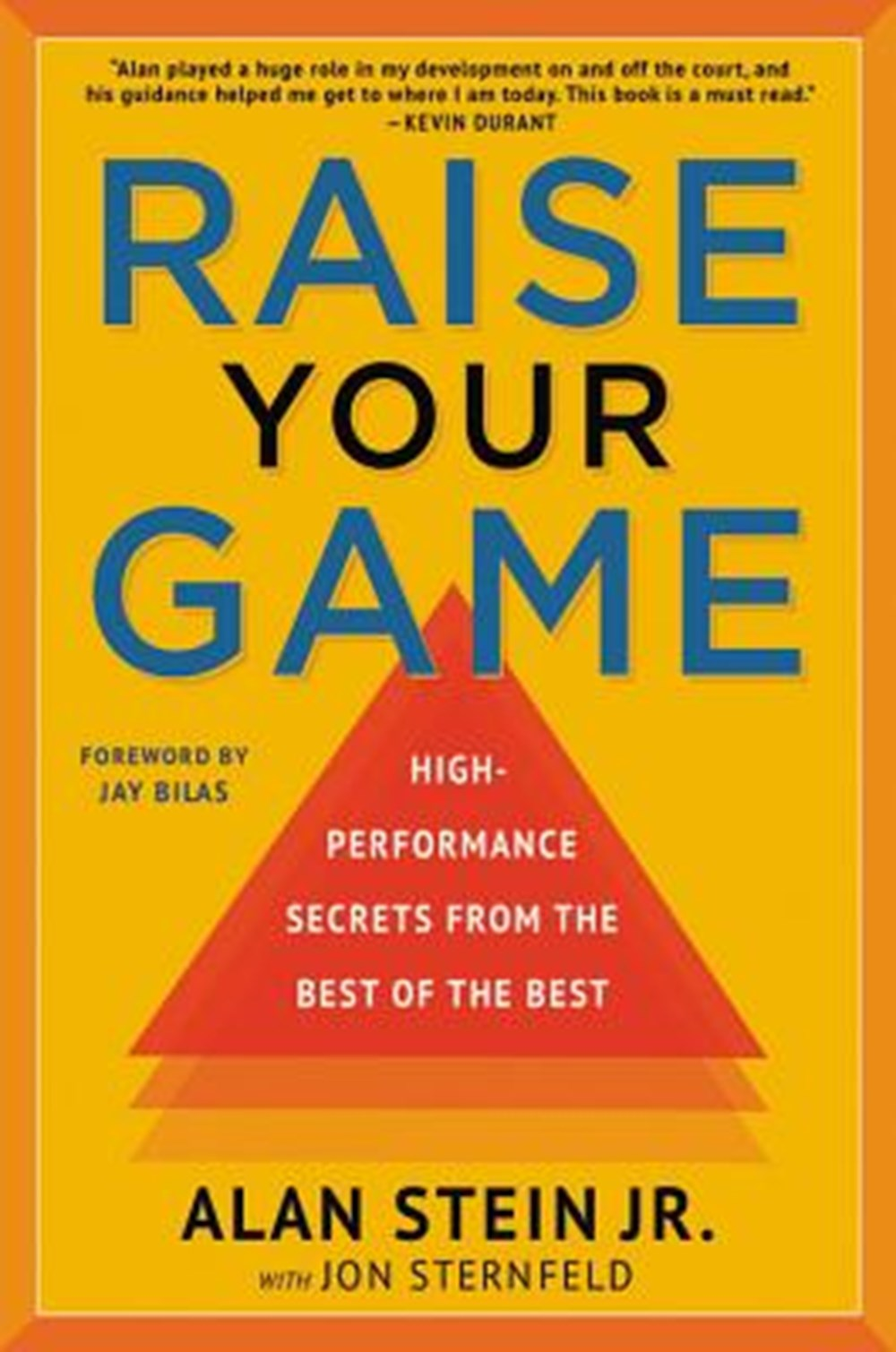 Raise Your Game High-Performance Secrets from the Best of the Best