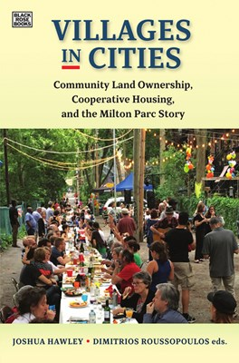 Villages in Cities: Community Land Ownership and Cooperative Housing in Milton Parc and Beyond