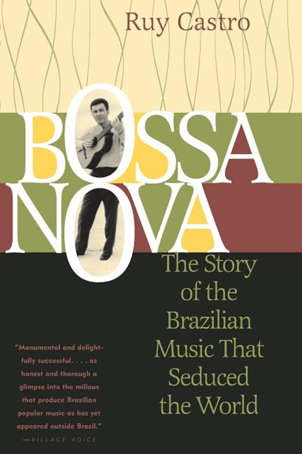 Bossa Nova The Story of the Brazilian Music That Seduced the World (Revised)