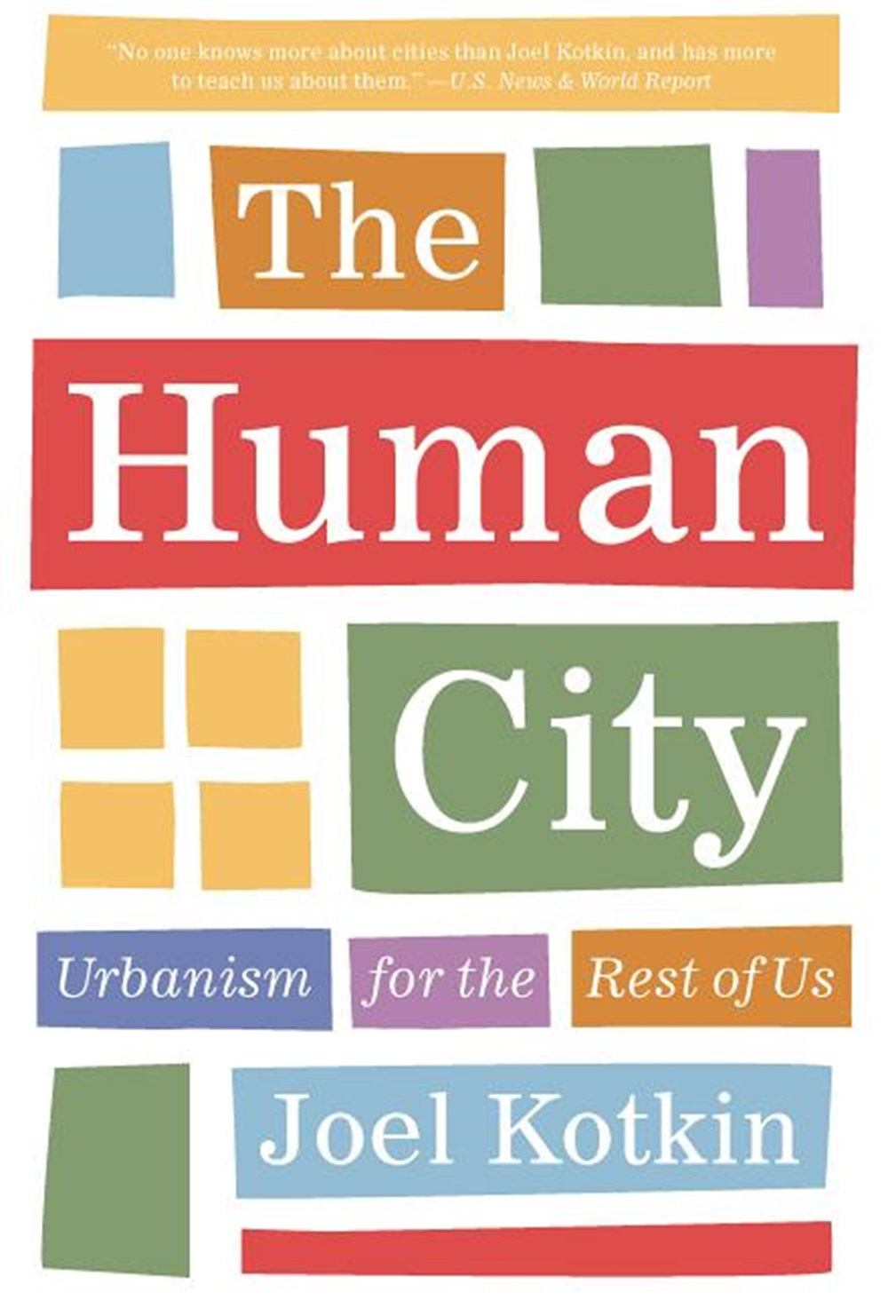 Human City Urbanism for the Rest of Us