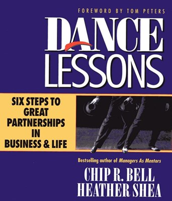Dance Lessons: Six Steps to Great Partnership in Business and Life