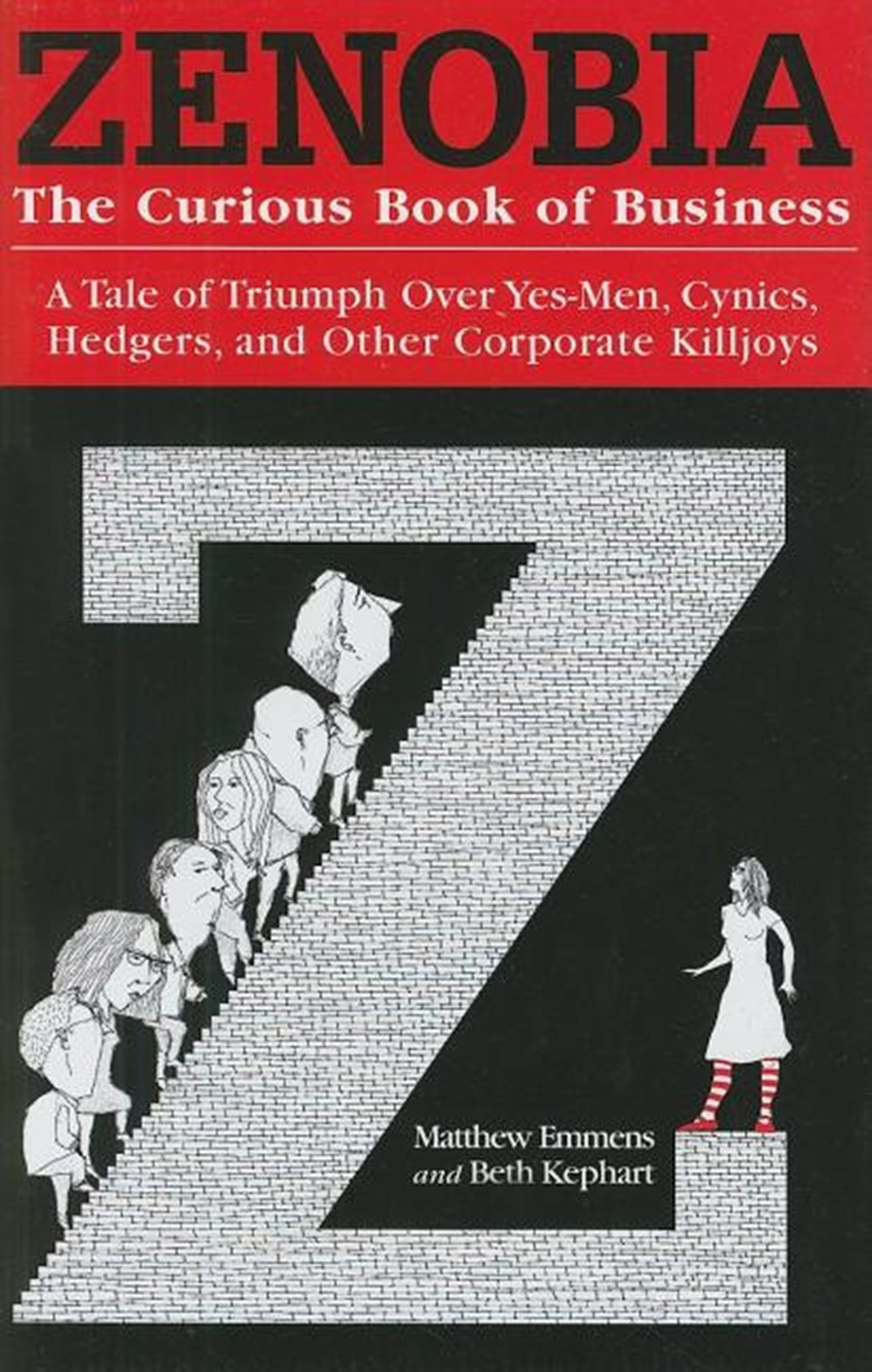 Zenobia The Curious Book of Business: A Tale of Triumph Over Yes-Men, Cynics, Hedgers, and Other Cor