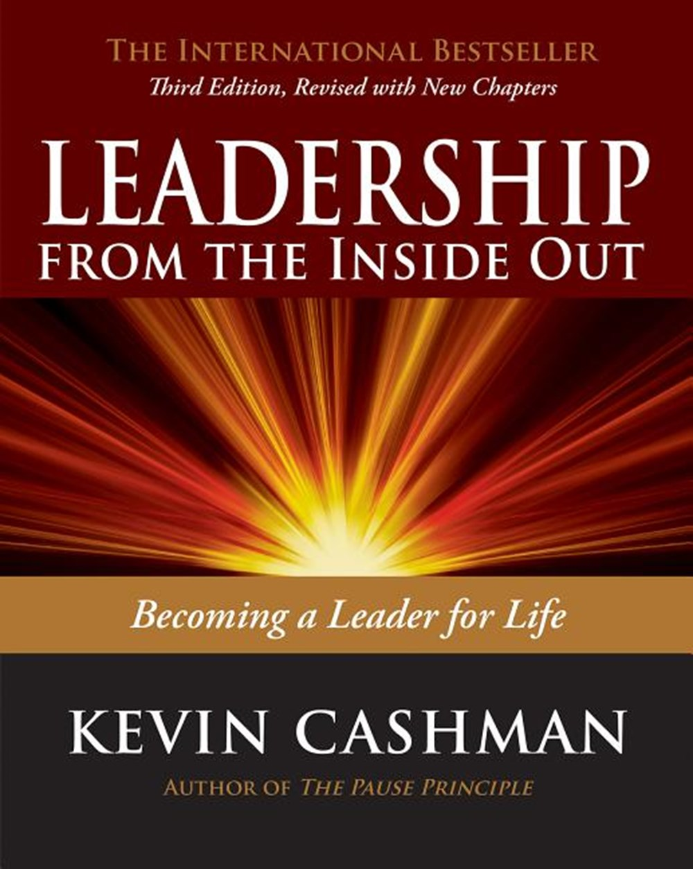 Leadership from the Inside Out Becoming a Leader for Life