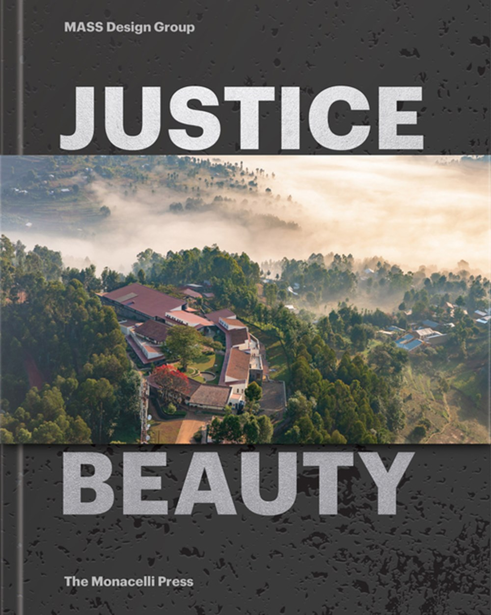 Justice Is Beauty Mass Design Group