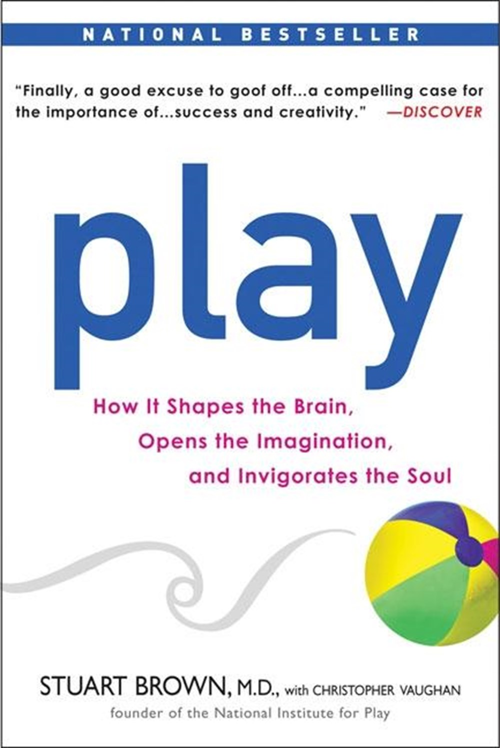 Play How It Shapes the Brain, Opens the Imagination, and Invigorates the Soul