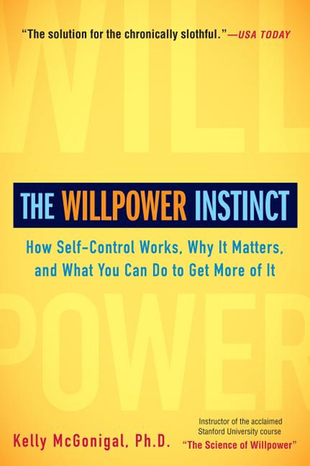 Willpower Instinct How Self-Control Works, Why It Matters, and What You Can Do to Get More of It
