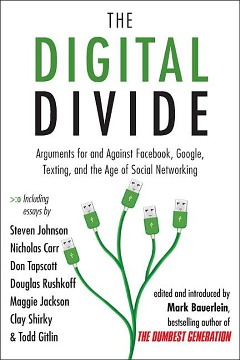 Digital Divide Arguments for and Against Facebook, Google, Texting, and the Age of Social Networking
