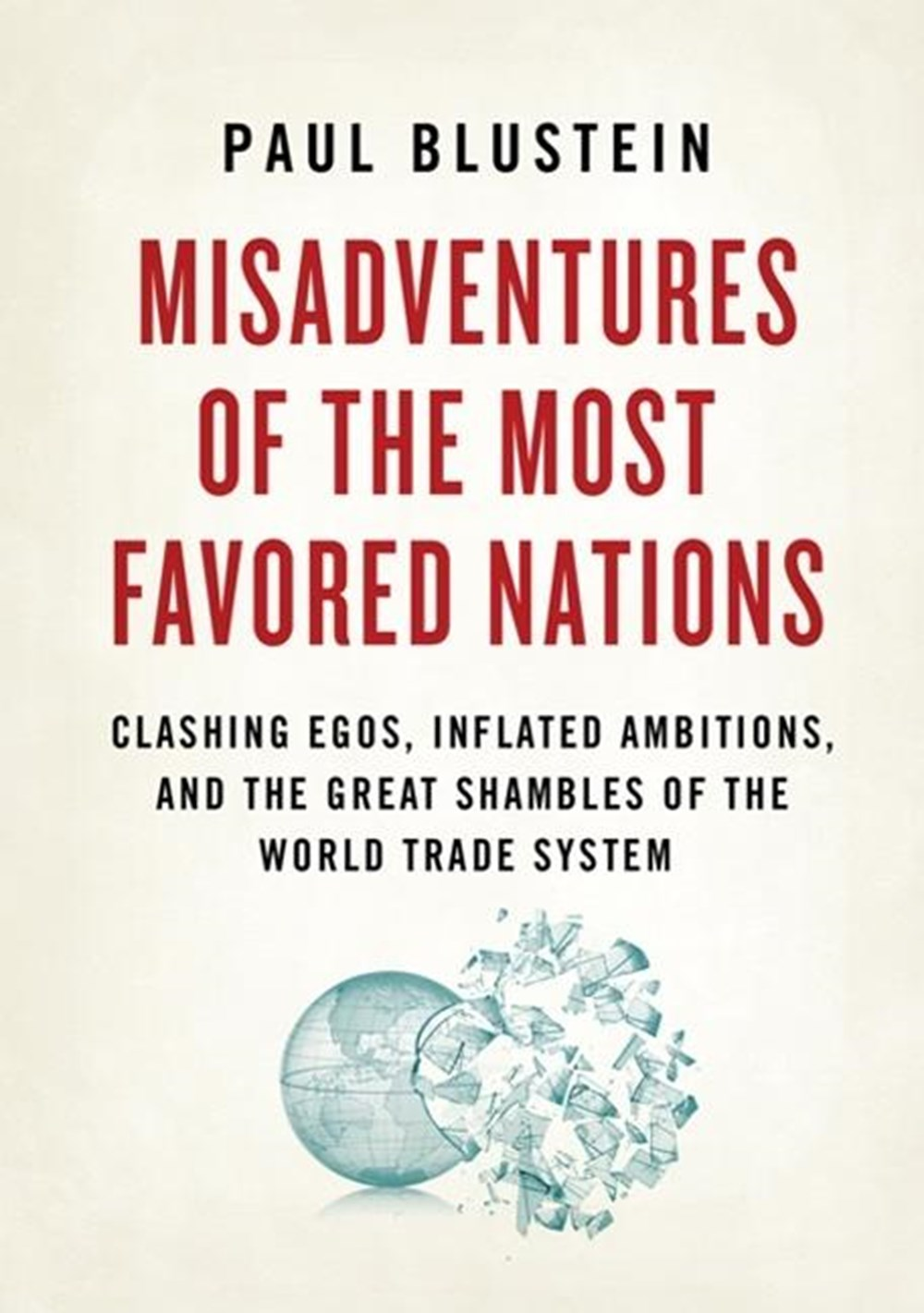 Misadventures of the Most Favored Nations Clashing Egos, Inflated Ambitions, and the Great Shambles