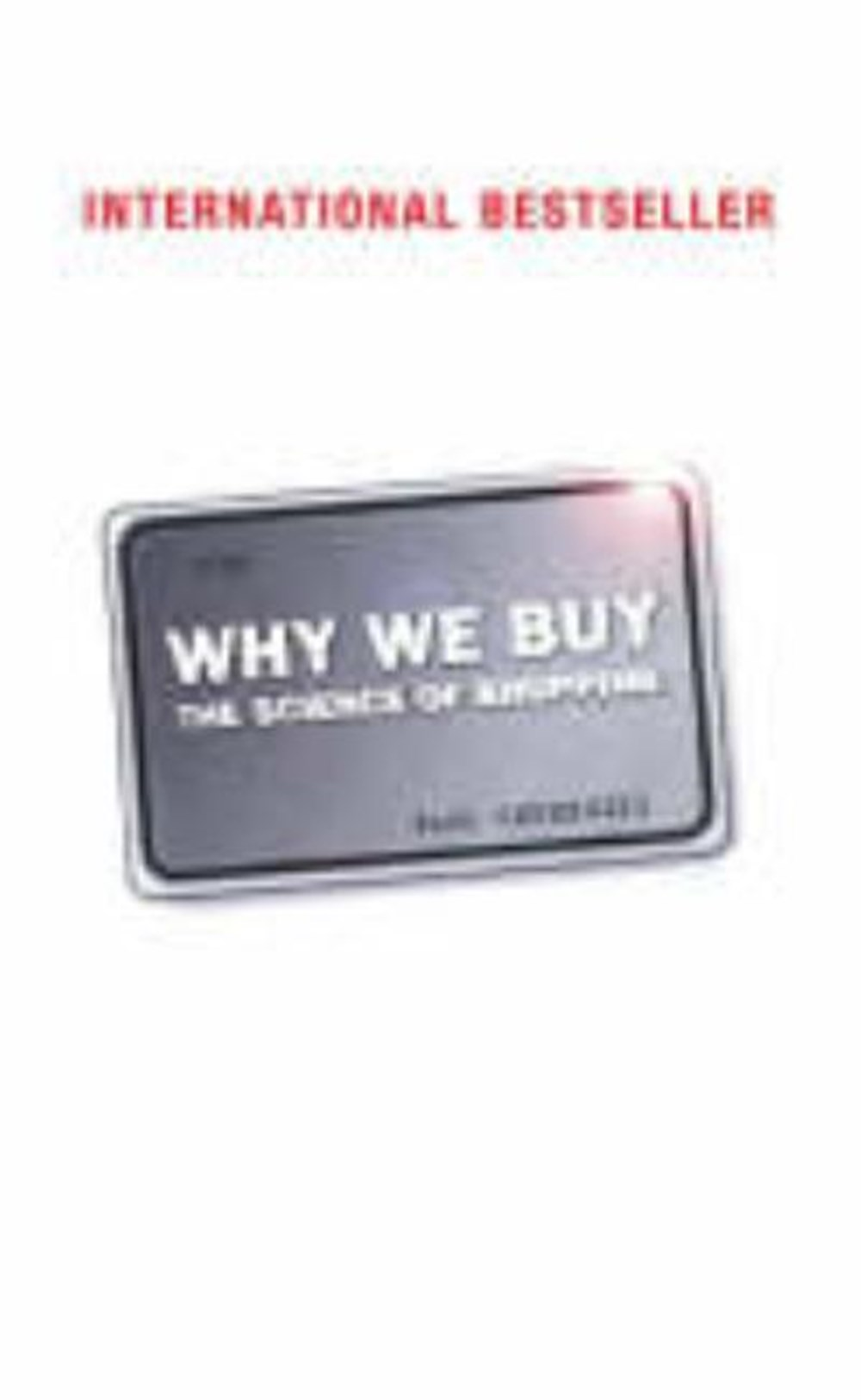 Why We Buy The Science of Shopping: Updated and Revised for the Internet, the Global Consumer, and B