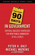 First 90 Days in Government: Critical Success Strategies for New Public Managers at All Levels