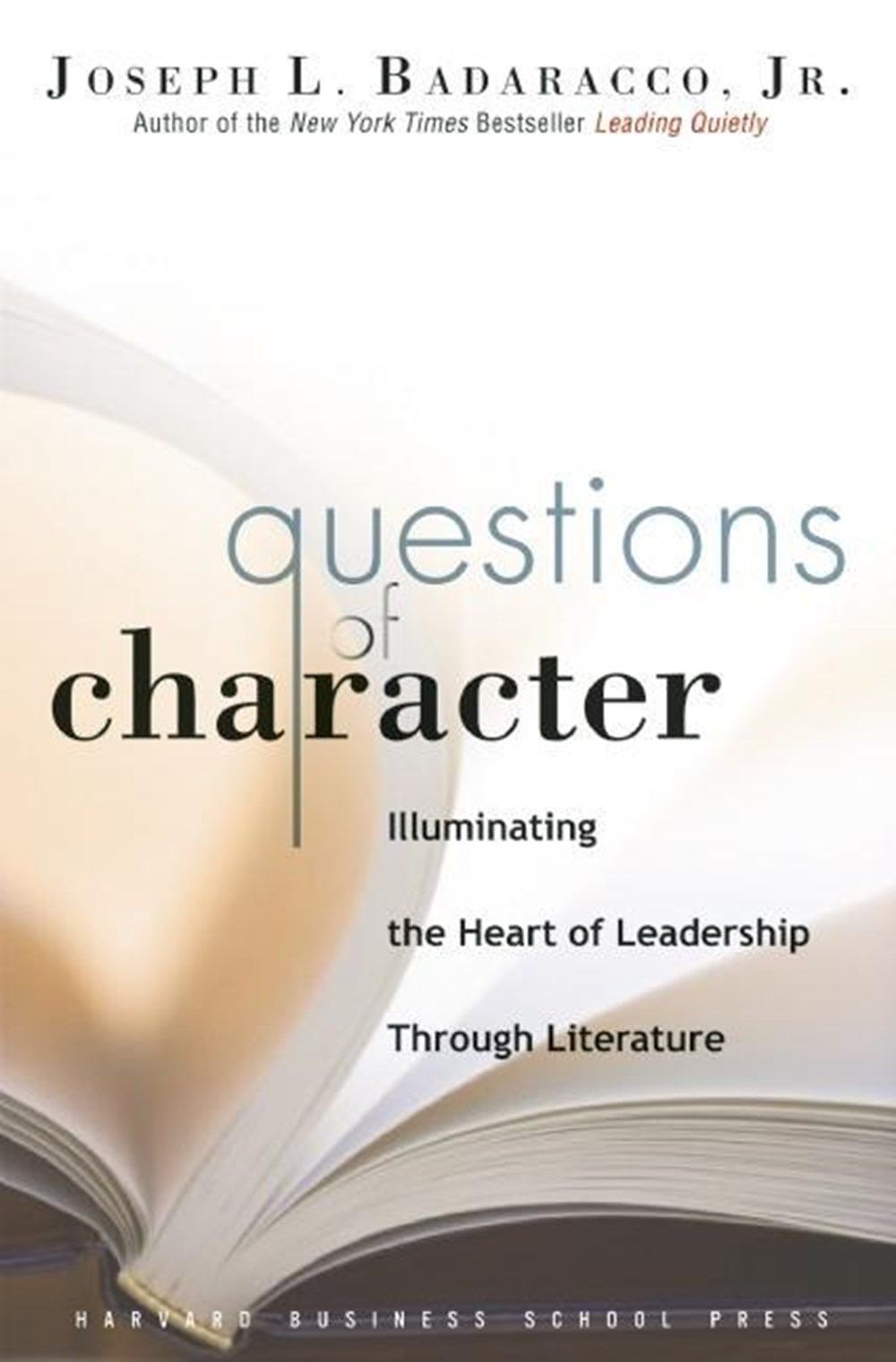 Questions of Character Illuminating the Heart of Leadership Through Literature