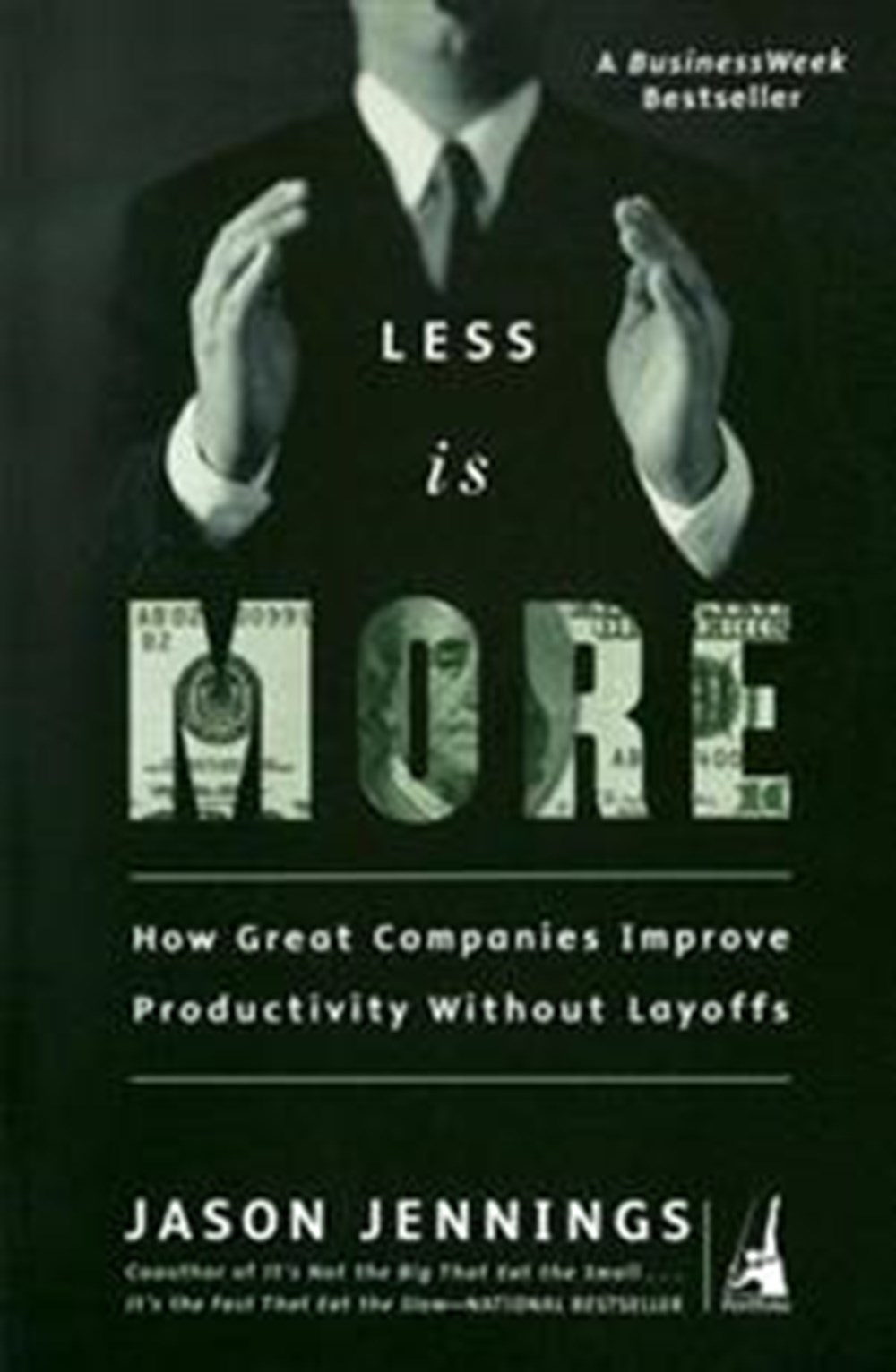 Less Is More How Great Companies Improve Productivity without Layoffs