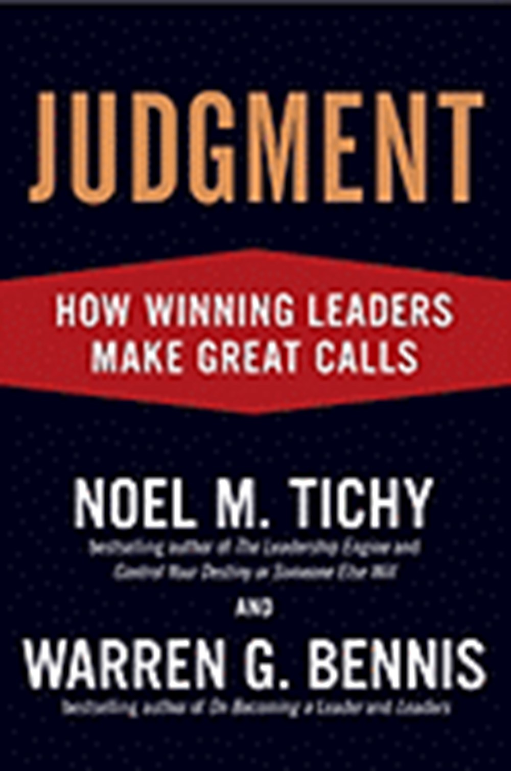 Judgment How Winning Leaders Make Great Calls