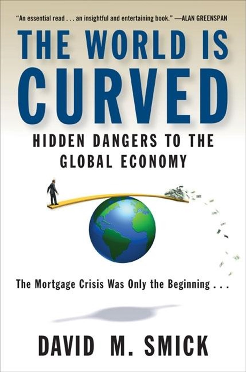 World Is Curved Hidden Dangers to the Global Economy
