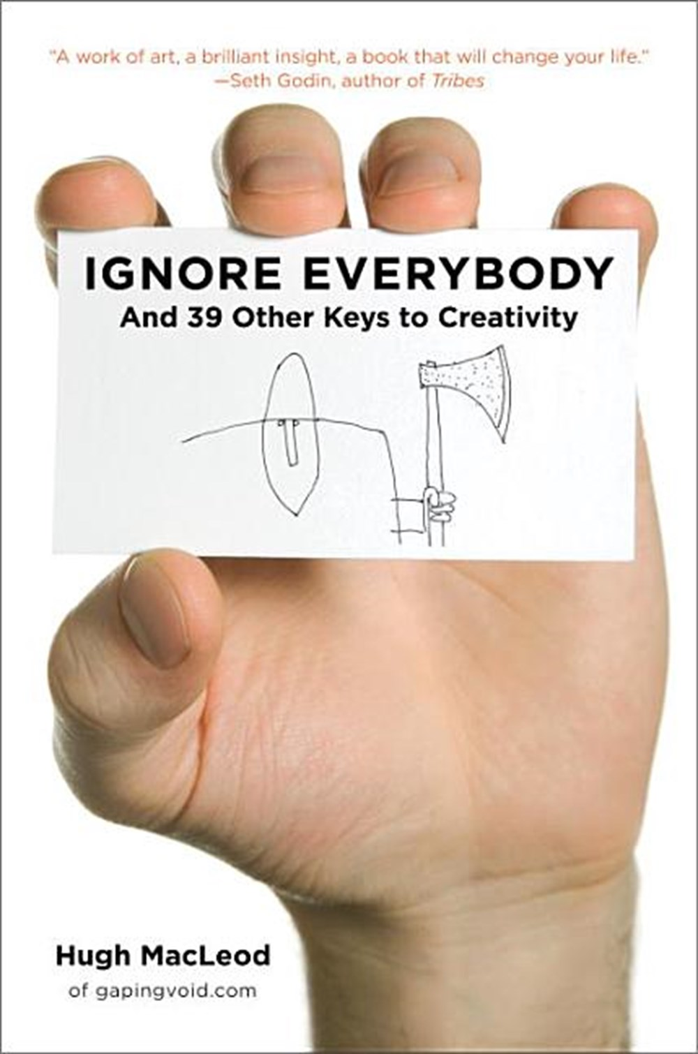 Ignore Everybody And 39 Other Keys to Creativity