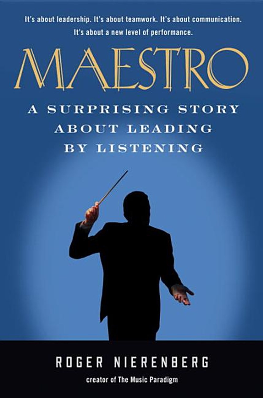 Maestro A Surprising Story about Leading by Listening