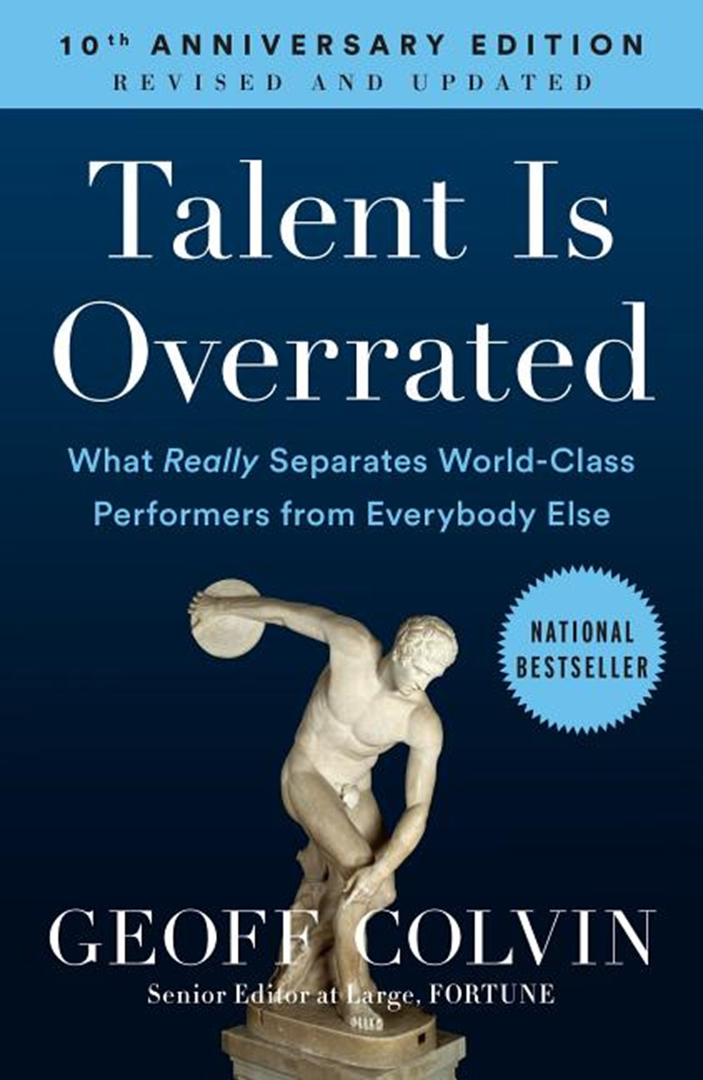 Talent Is Overrated What Really Separates World-Class Performers from Everybody Else