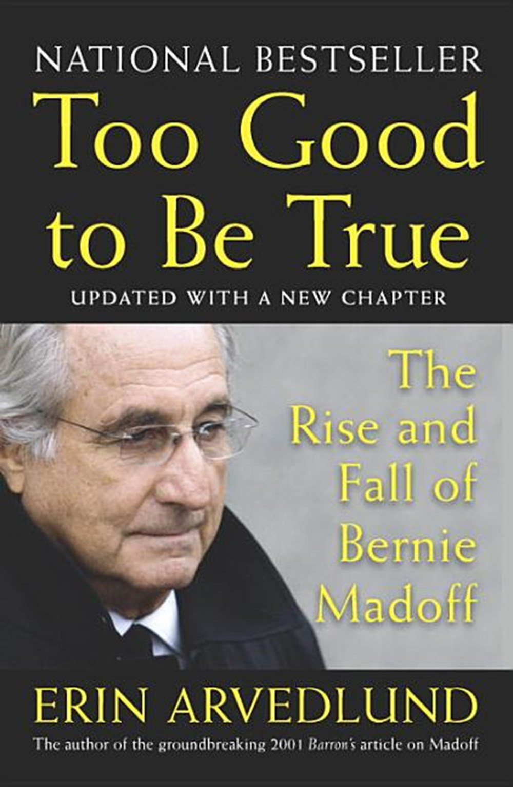 Too Good to Be True The Rise and Fall of Bernie Madoff (Updated)
