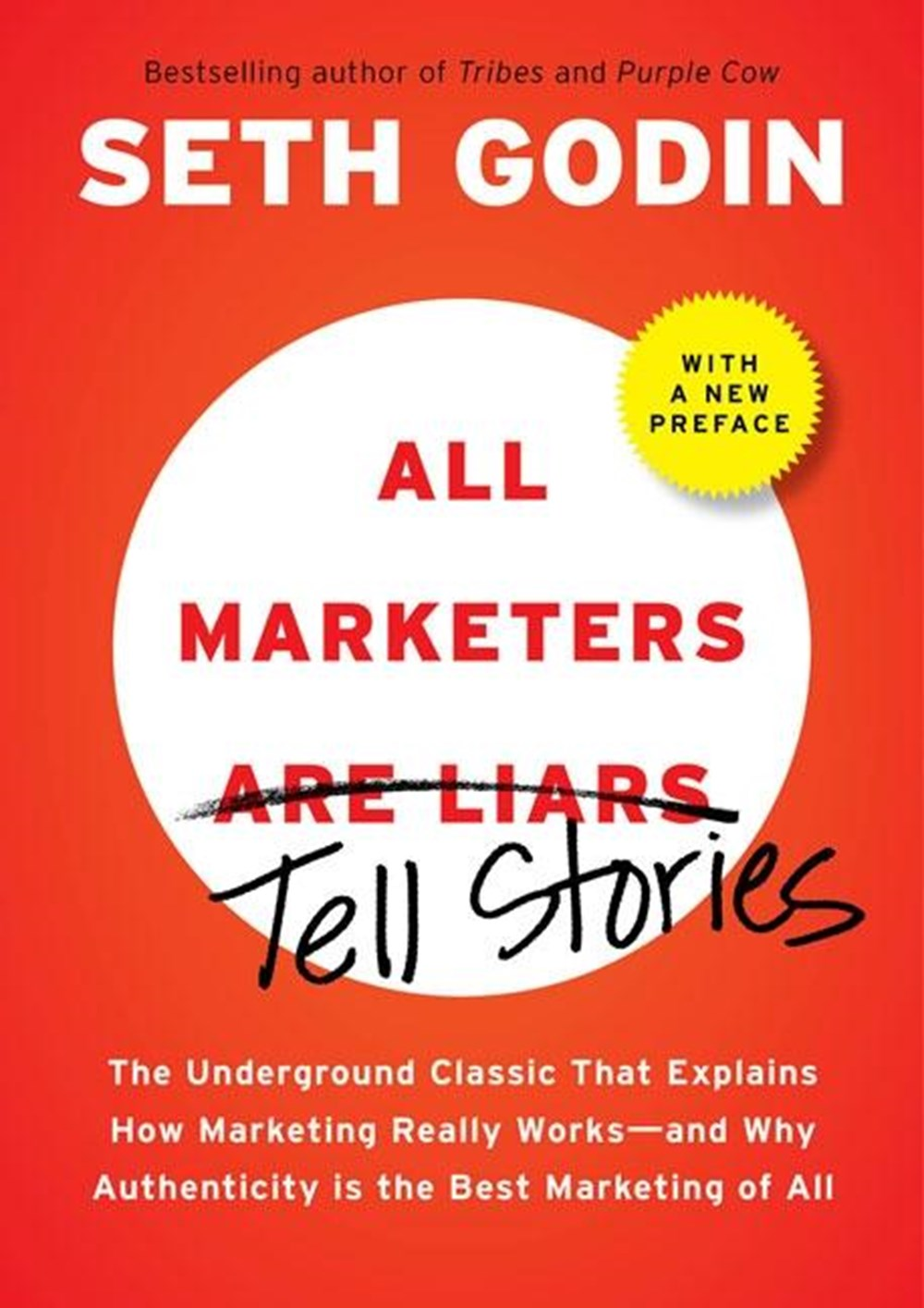 All Marketers Are Liars The Underground Classic That Explains How Marketing Really Works--And Why Au