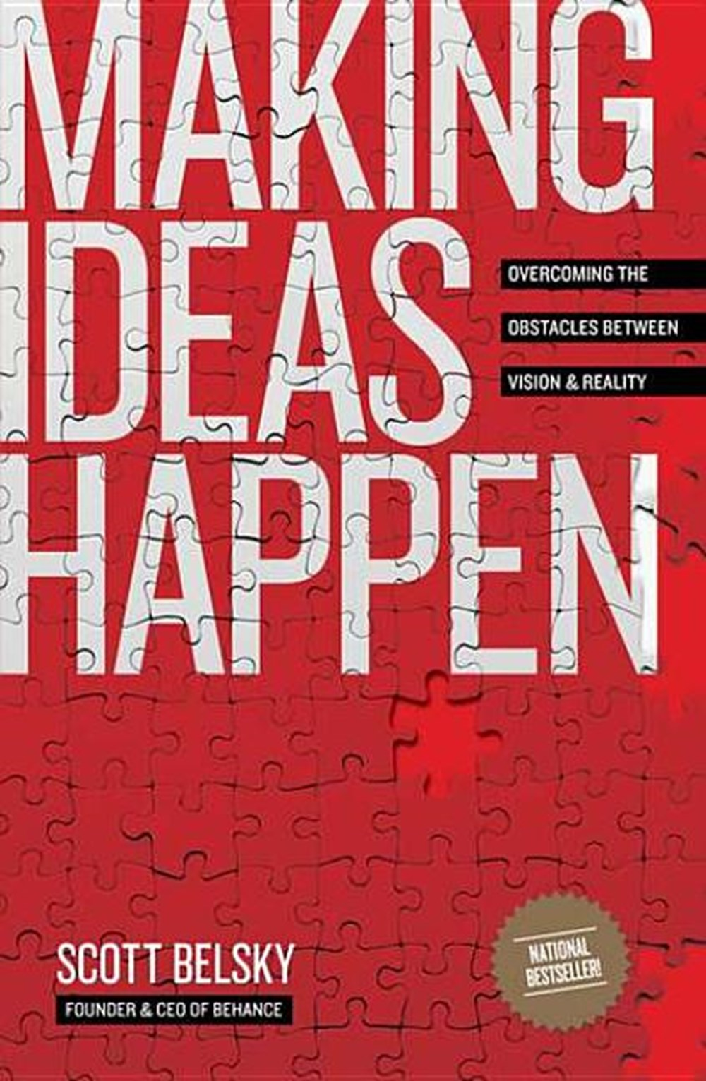Making Ideas Happen Overcoming the Obstacles Between Vision and Reality