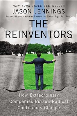Reinventors: How Extraordinary Companies Pursue Radical Continuous Change