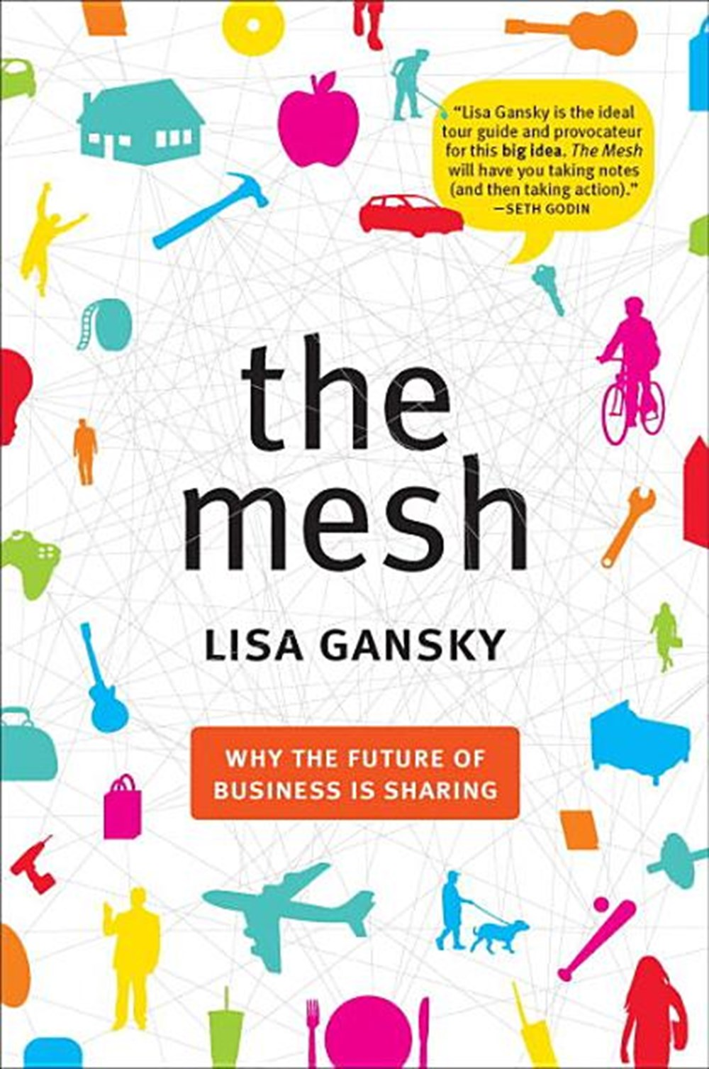 Mesh Why the Future of Business Is Sharing