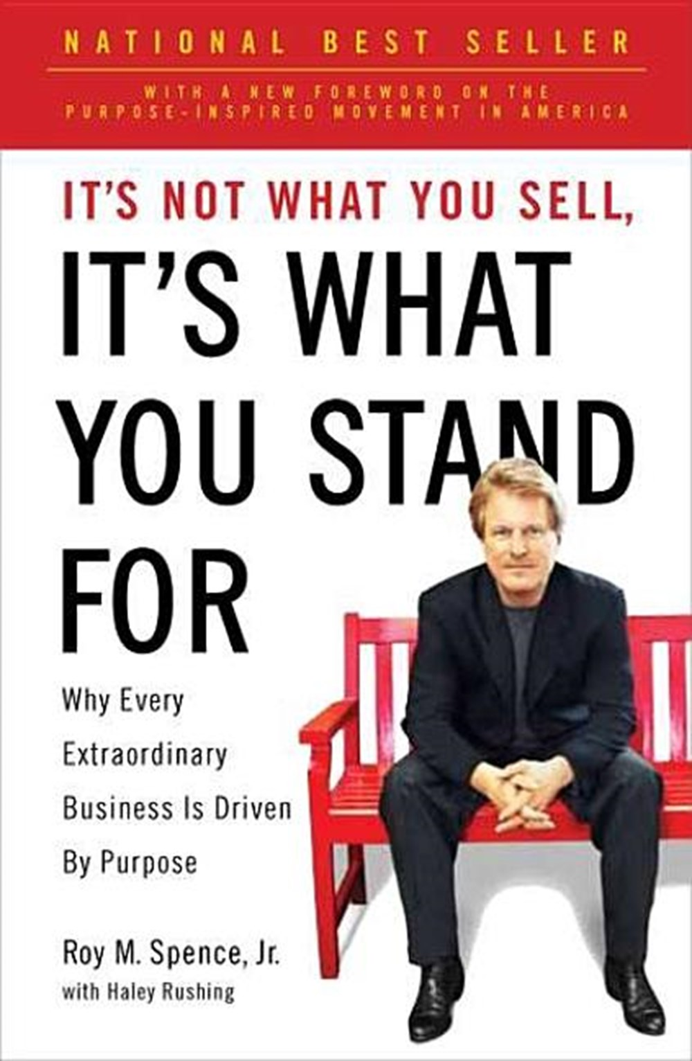 It's Not What You Sell, It's What You Stand for Why Every Extraordinary Business Is Driven by Purpos