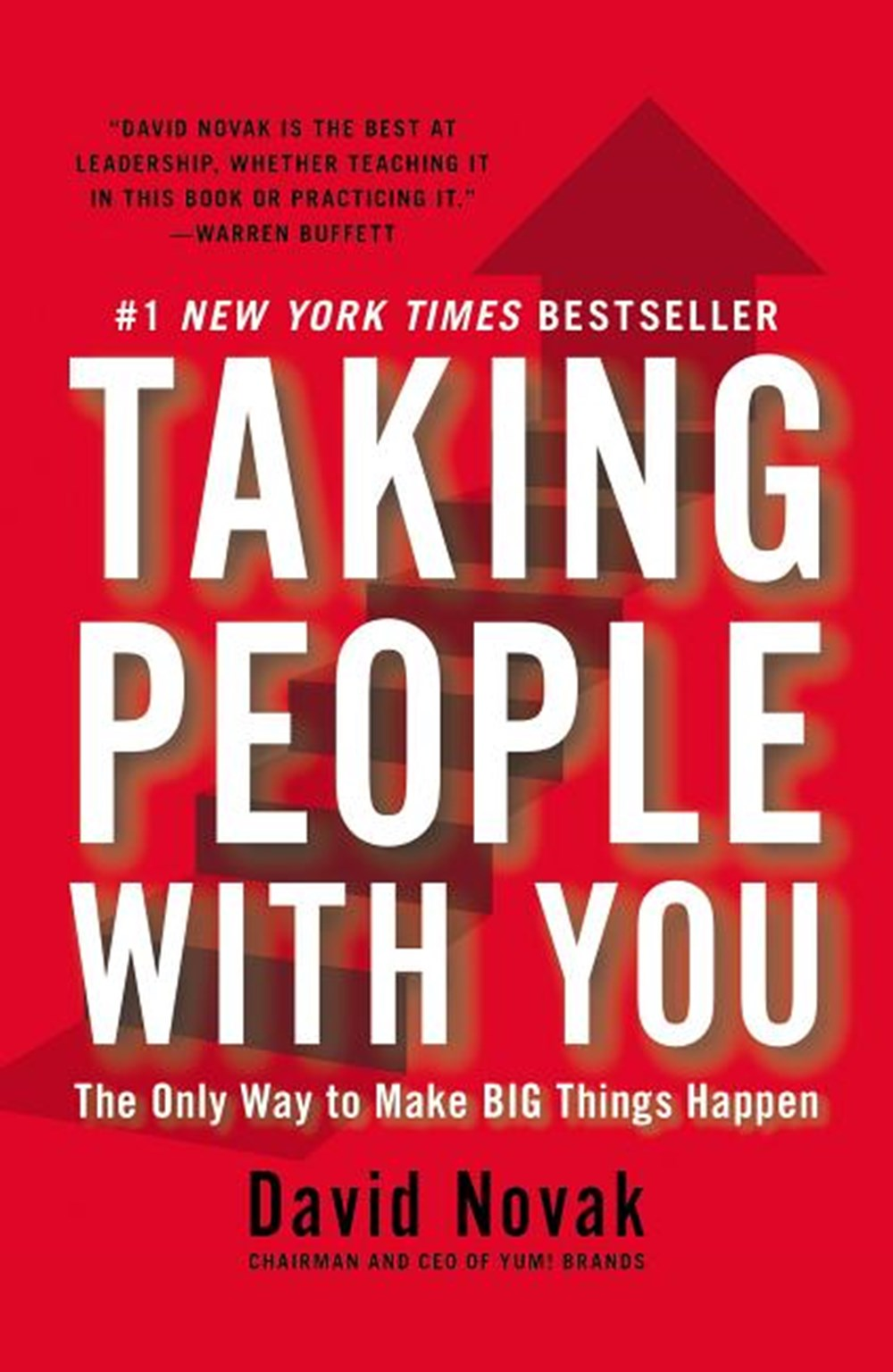 Taking People with You The Only Way to Make Big Things Happen