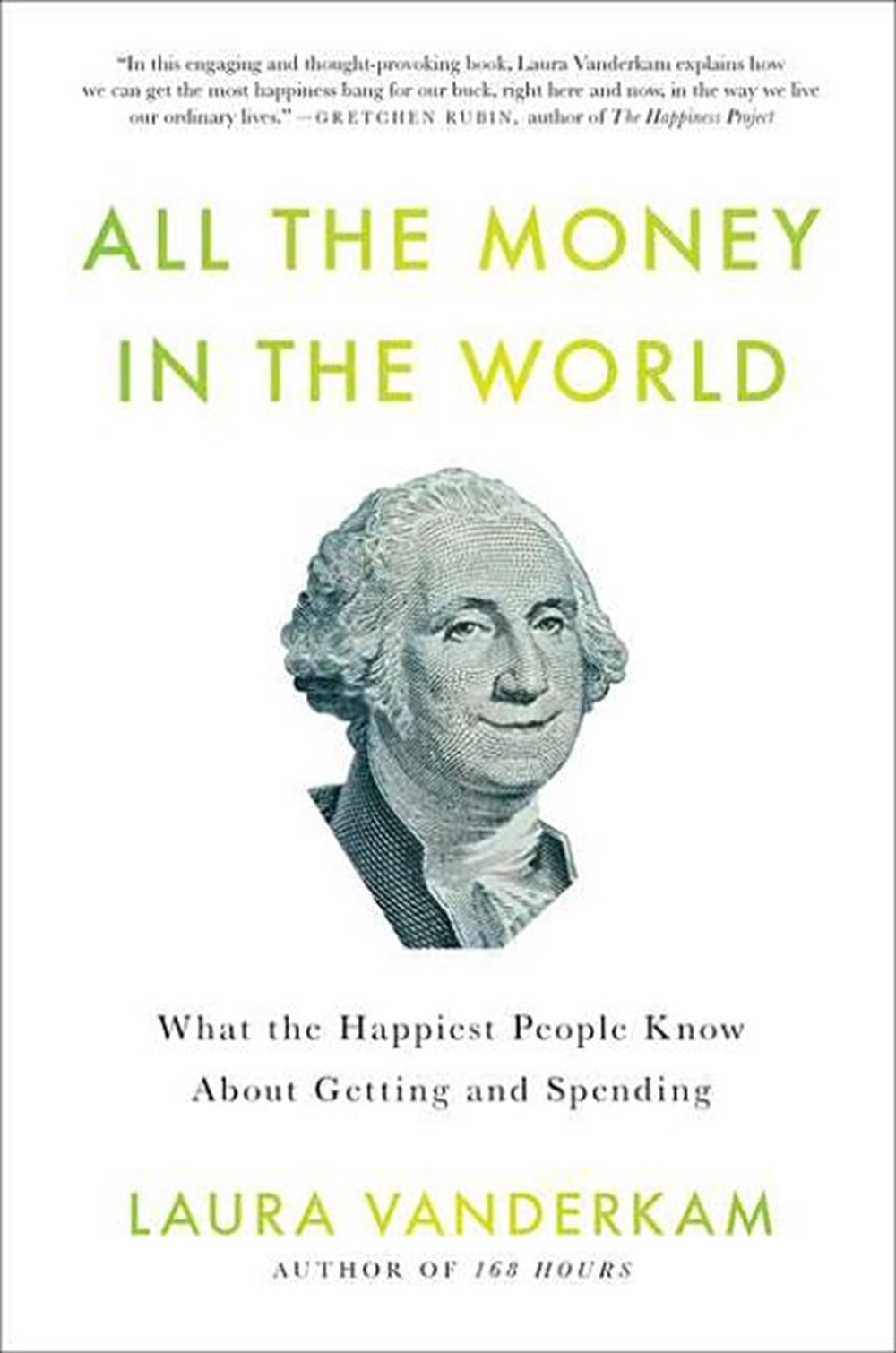 All the Money in the World What the Happiest People Know about Getting and Spending