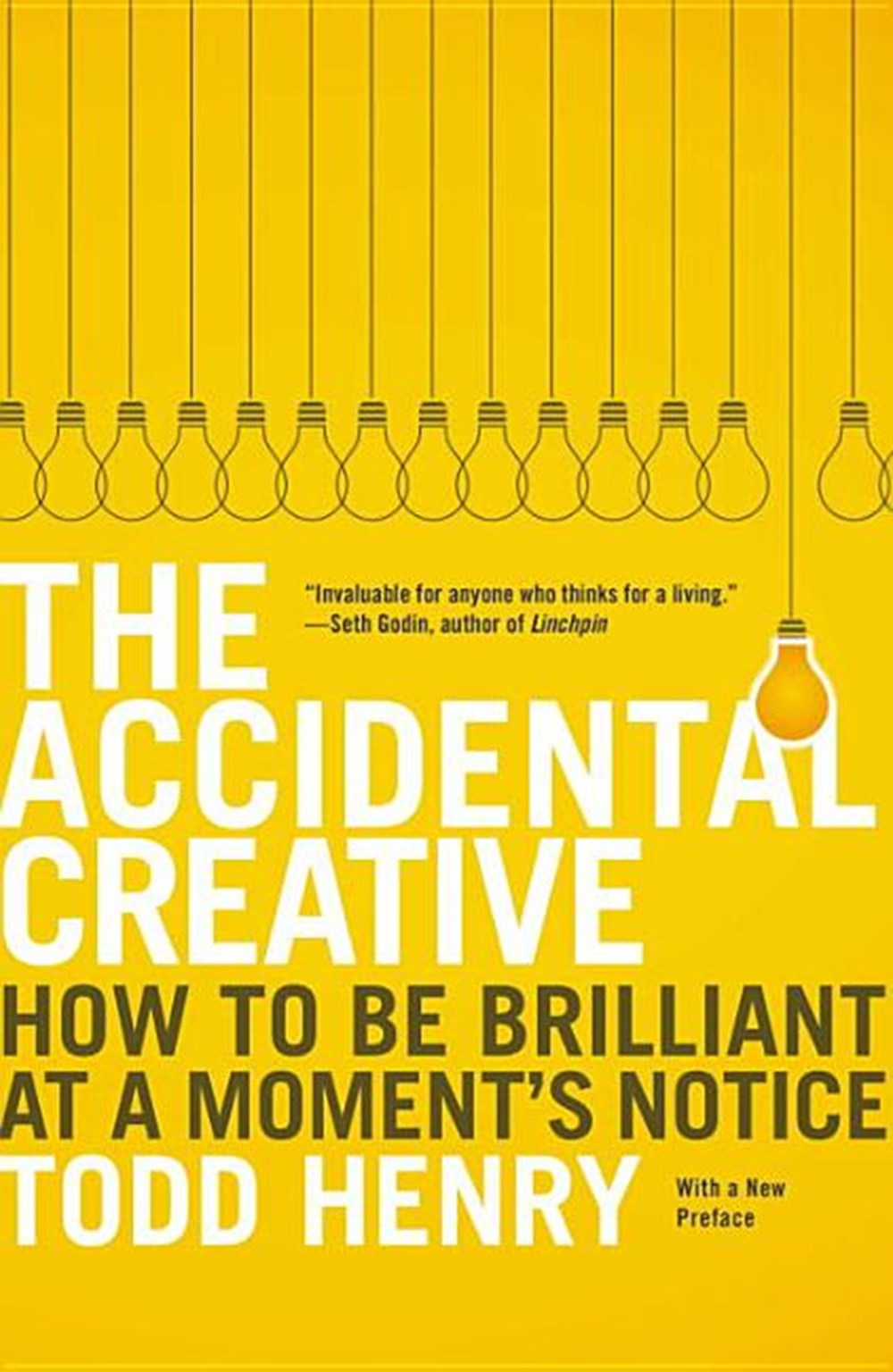Accidental Creative How to Be Brilliant at a Moment's Notice