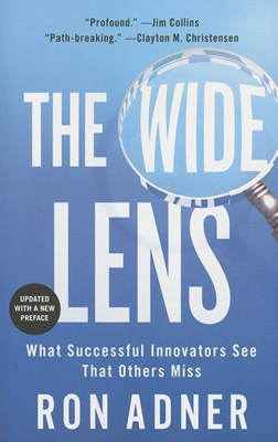 Wide Lens: What Successful Innovators See That Others Miss (Updated)