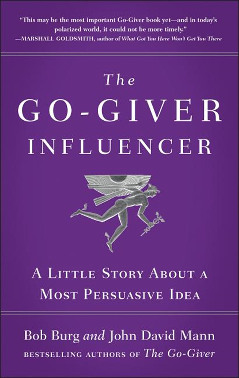 Go-Giver Influencer A Little Story about a Most Persuasive Idea