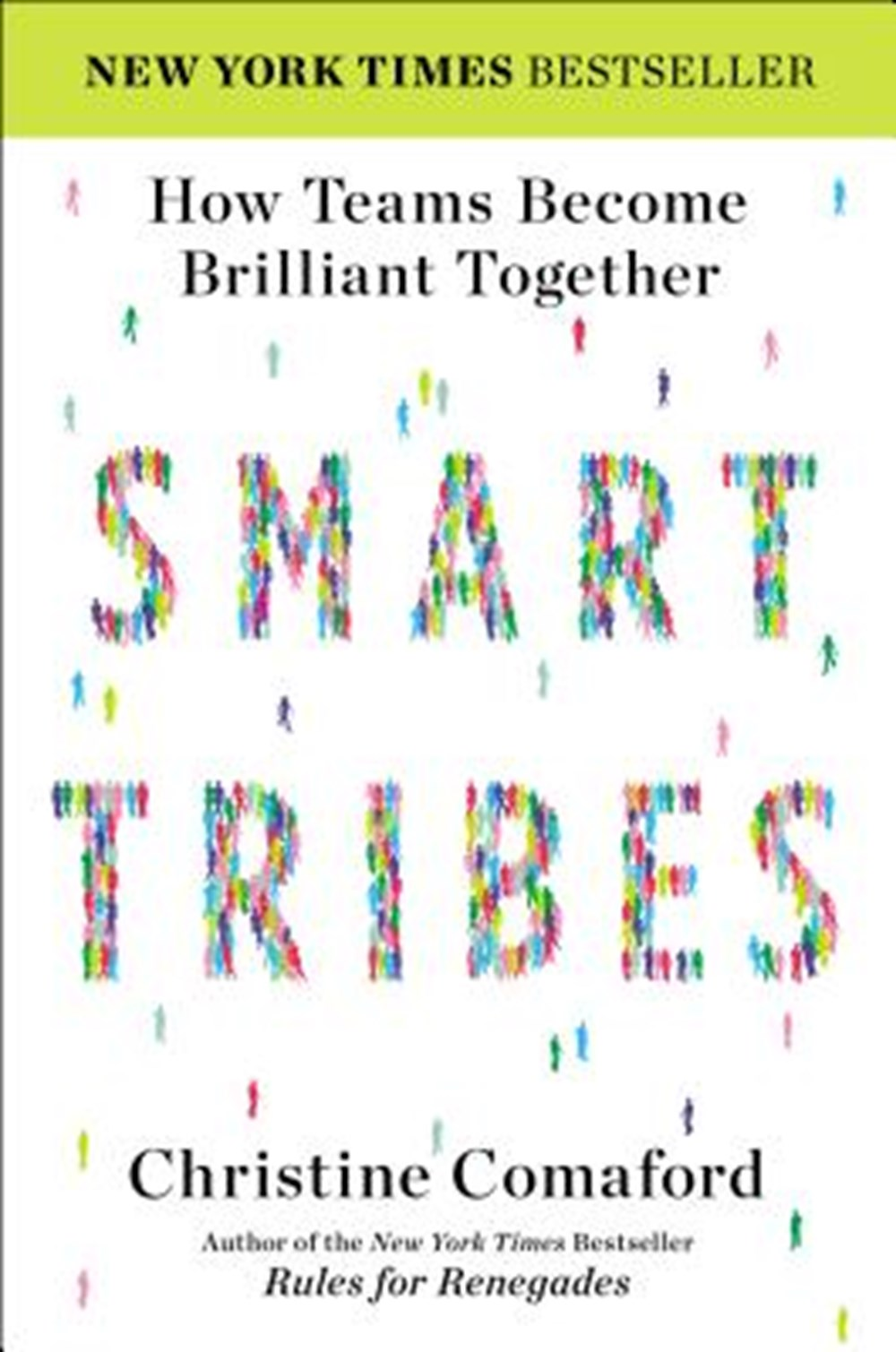 Smart Tribes How Teams Become Brilliant Together
