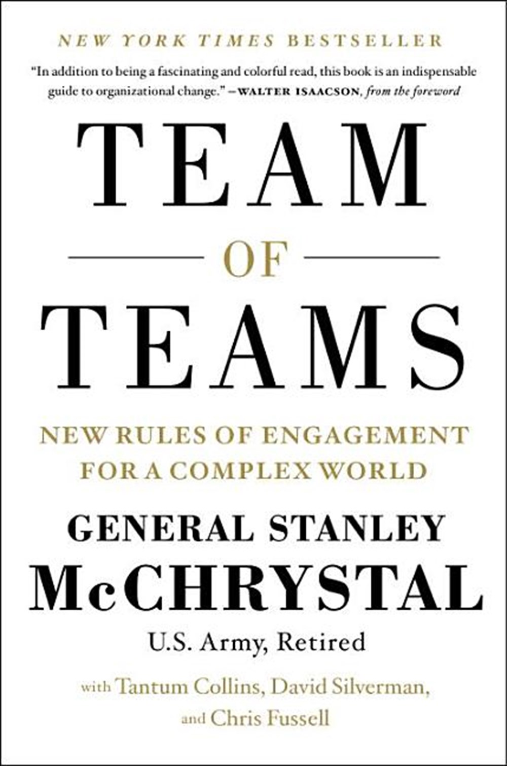 Team of Teams New Rules of Engagement for a Complex World