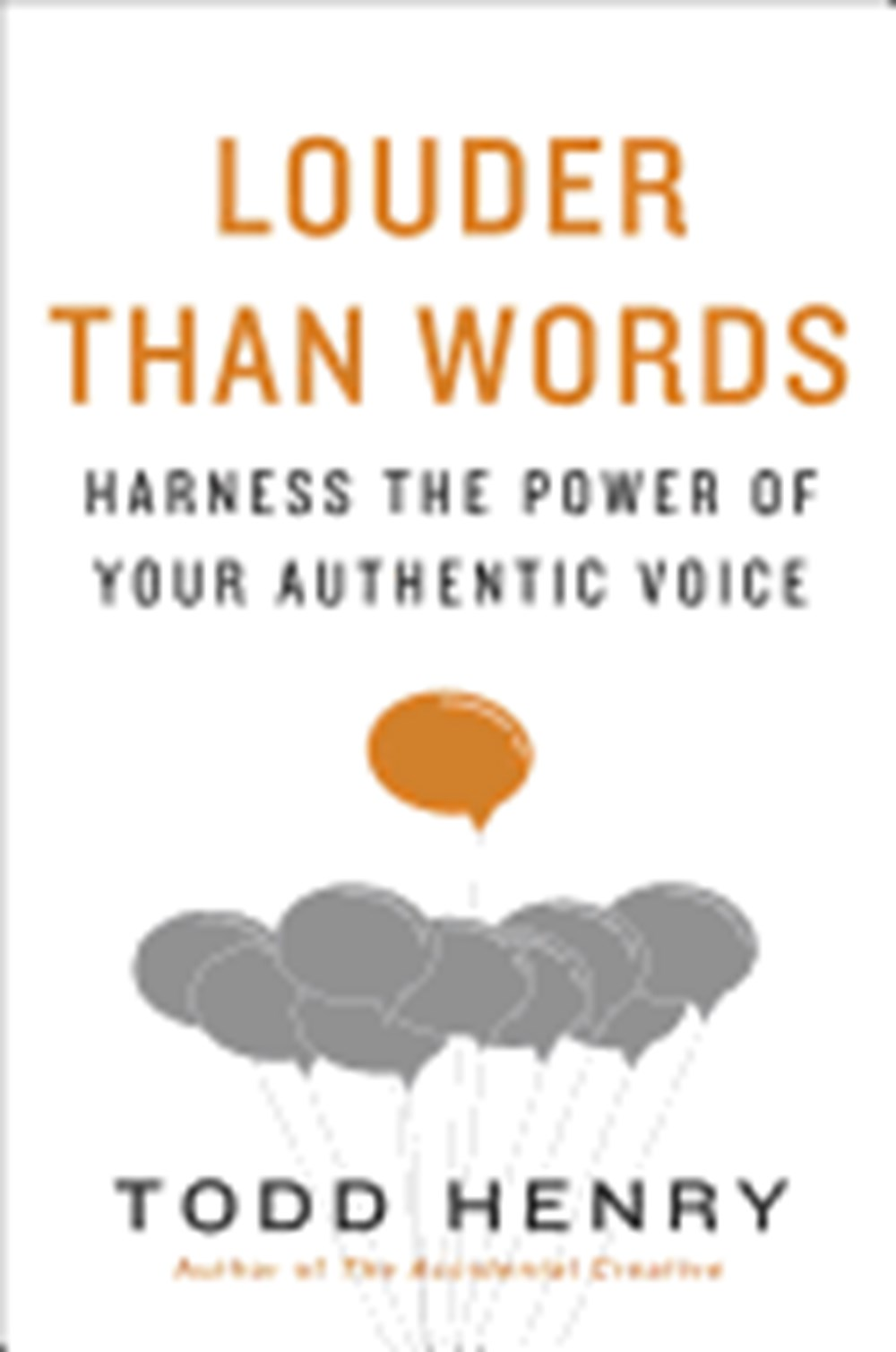 Louder Than Words Harness the Power of Your Authentic Voice