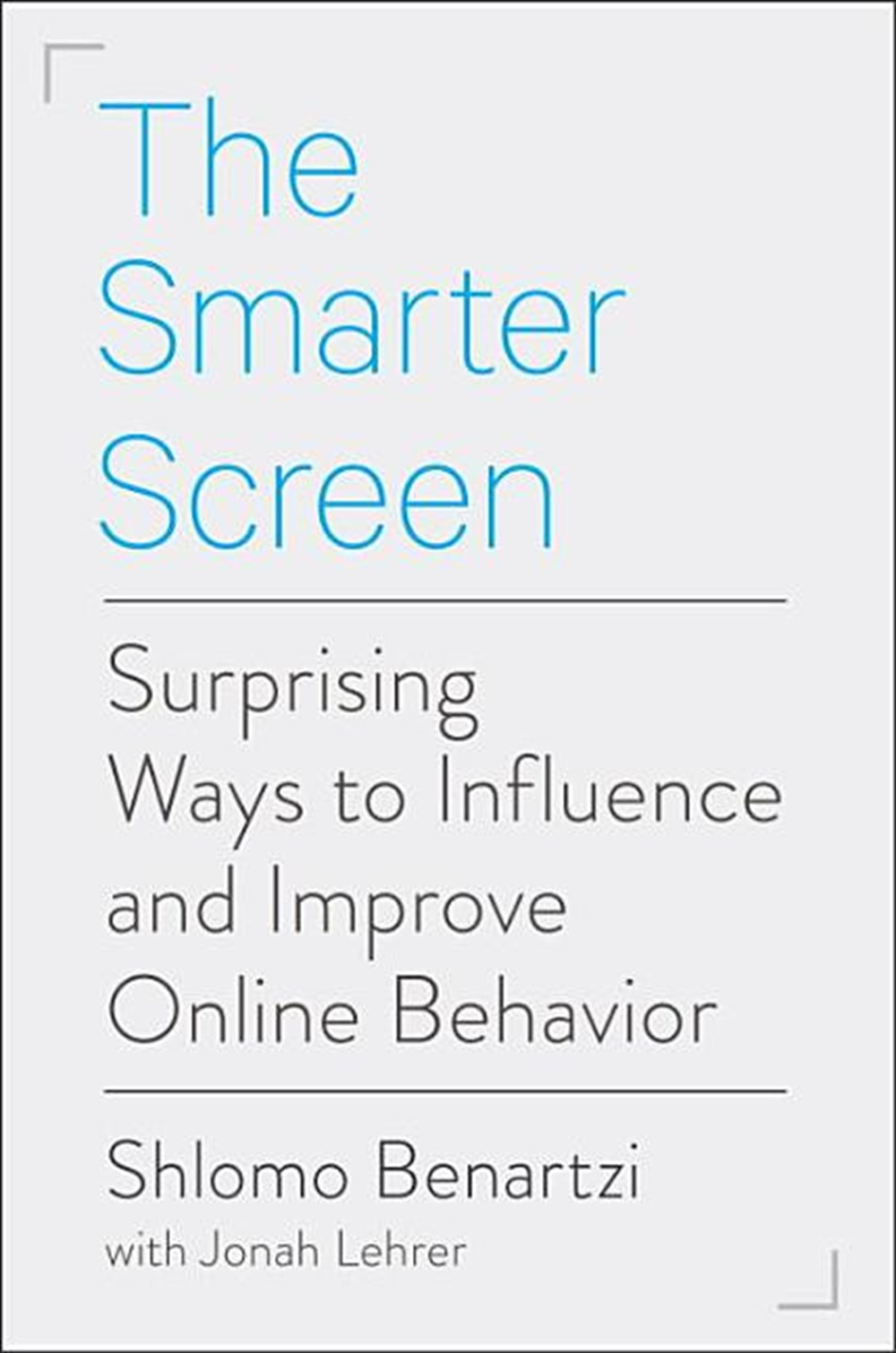 Smarter Screen Surprising Ways to Influence and Improve Online Behavior
