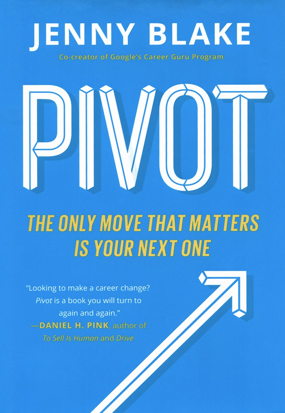 Pivot The Only Move That Matters Is Your Next One