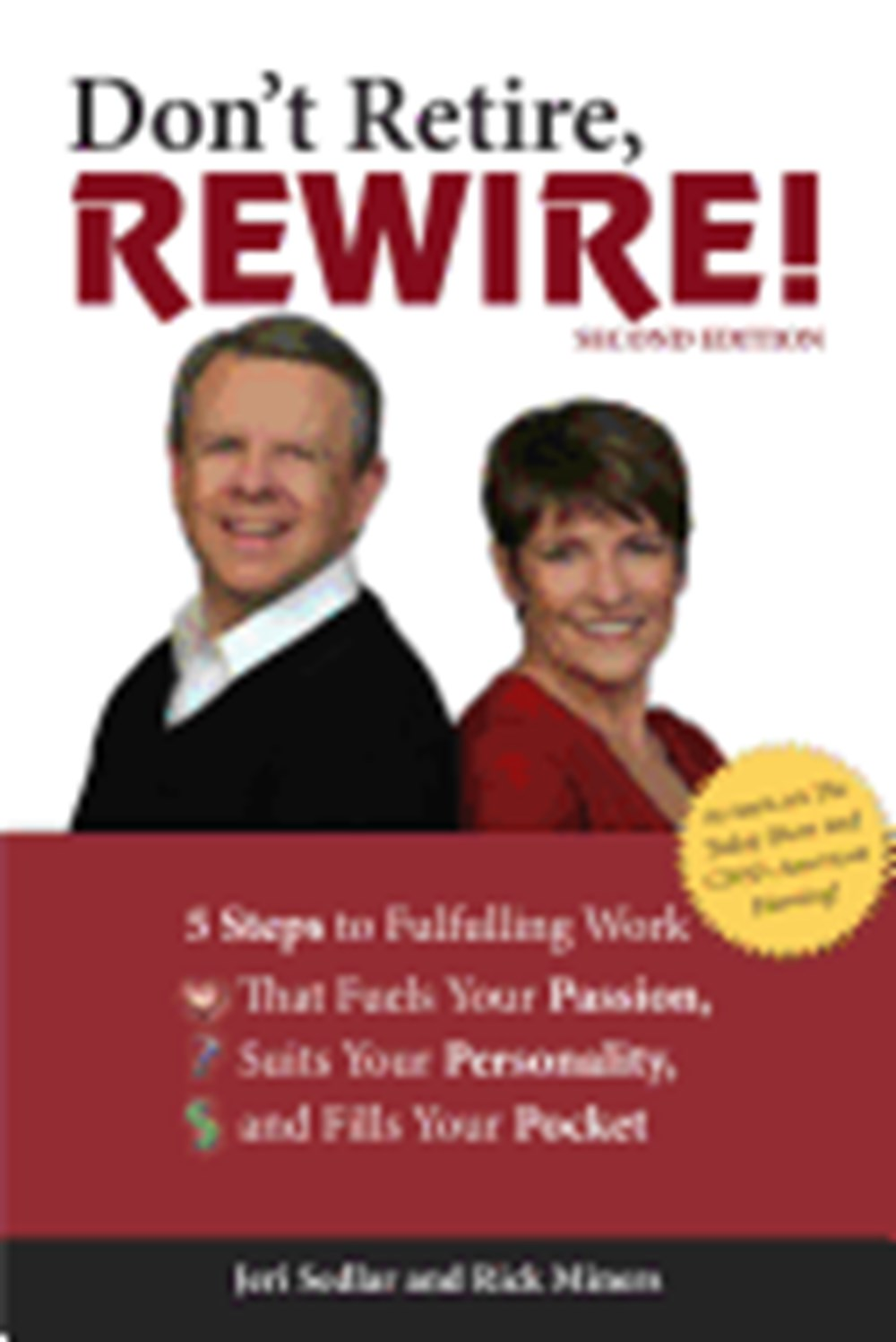 Don't Retire, Rewire! 5 Steps to Fulfilling Work That Fuels Your Passion, Suits Your Personality, an